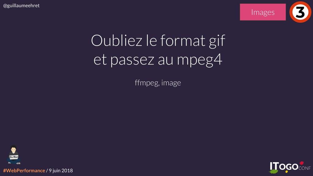 #WebPerformance / 9 juin 2018 @guillaumeehret O...