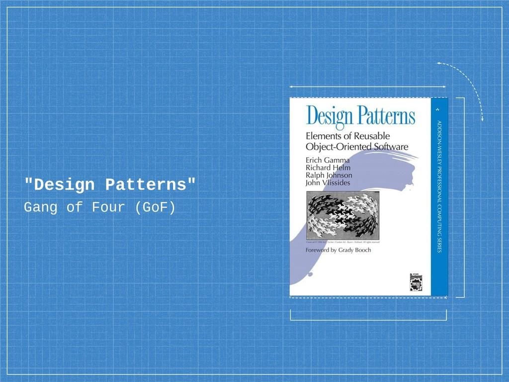 """Design Patterns"" Gang of Four (GoF)"
