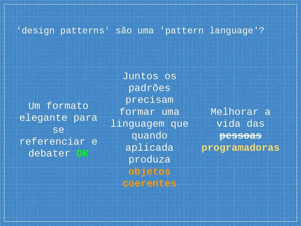 'design patterns' são uma 'pattern language'? U...