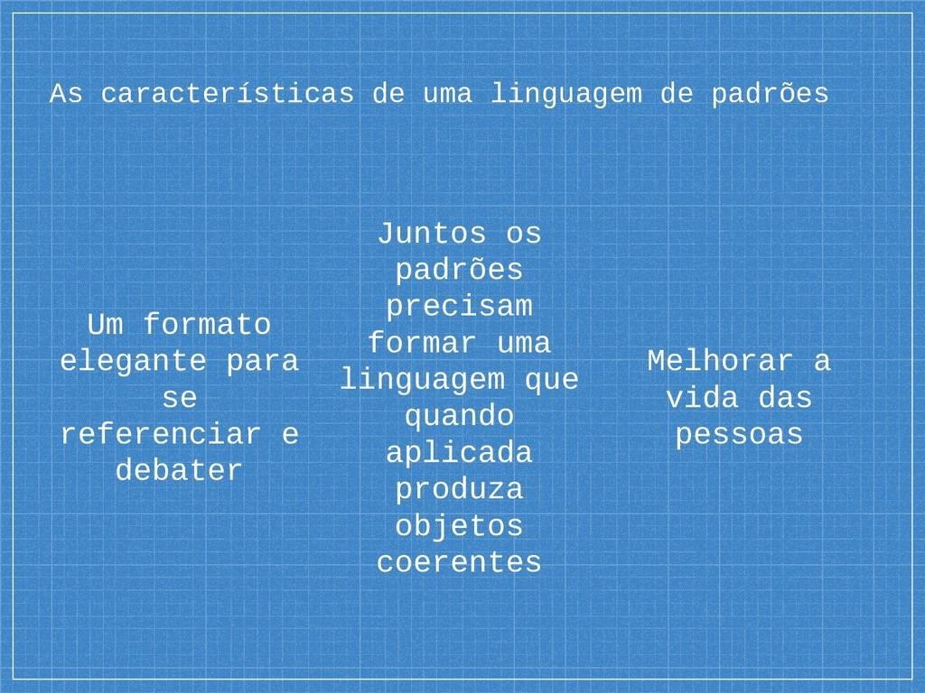 As características de uma linguagem de padrões ...