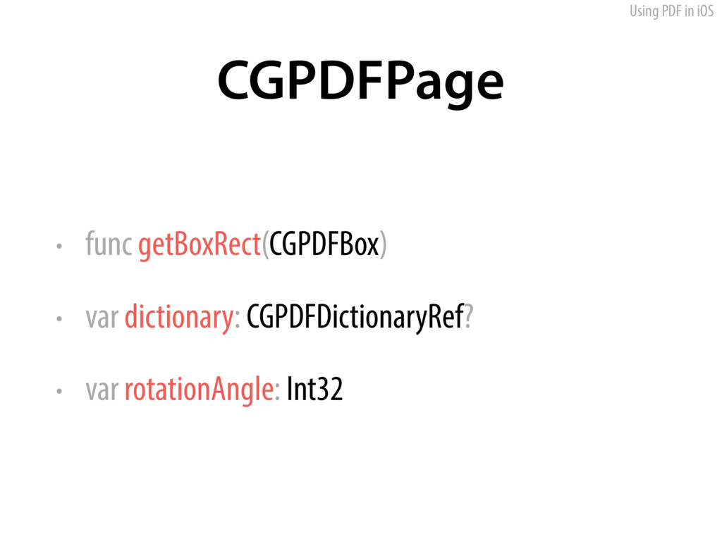 Using PDF in iOS CGPDFPage • func getBoxRect(CG...