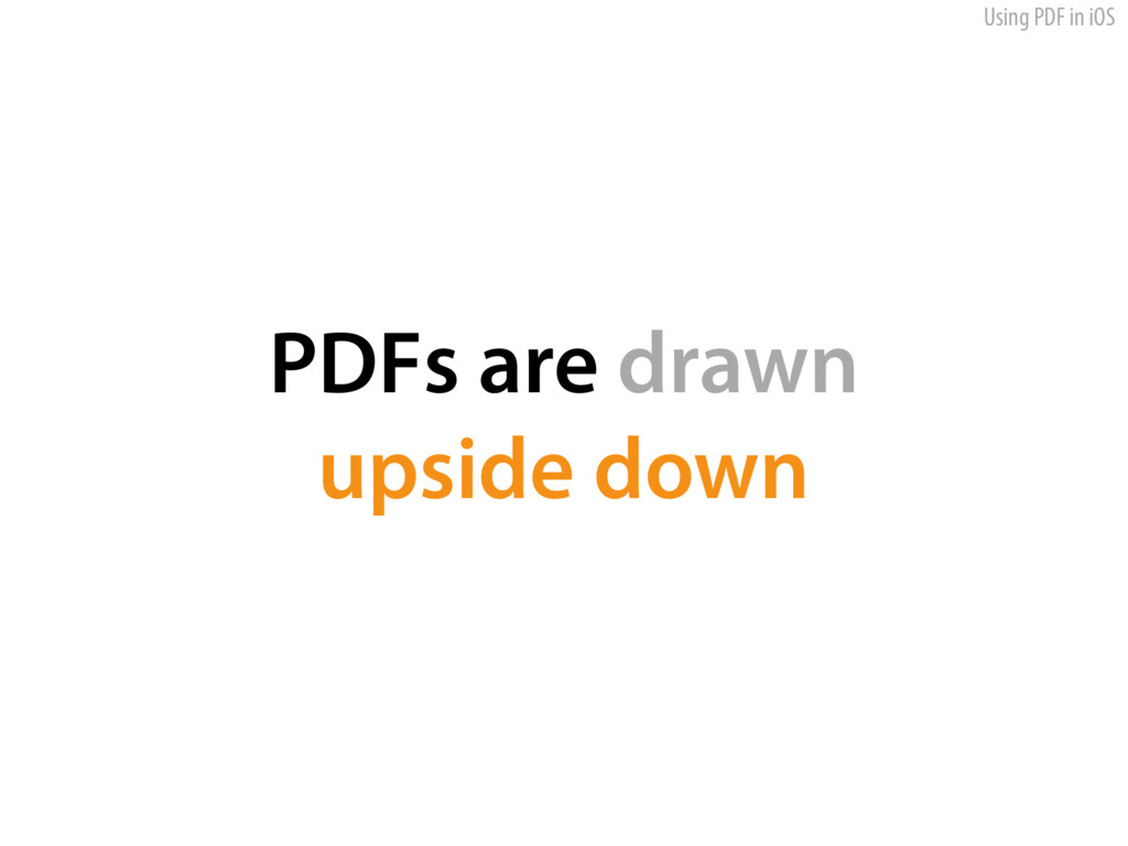 Using PDF in iOS PDFs are drawn 