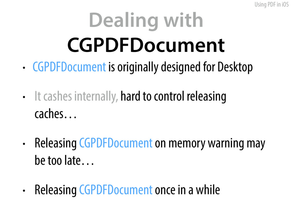 Using PDF in iOS Dealing with CGPDFDocument • C...