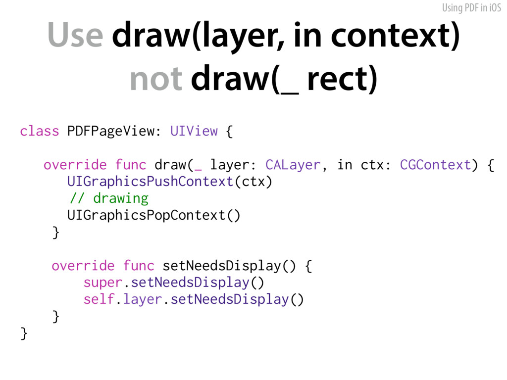 Using PDF in iOS Use draw(layer, in context)