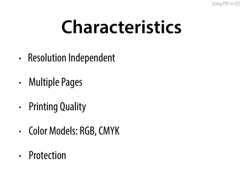 Using PDF in iOS Characteristics • Resolution I...