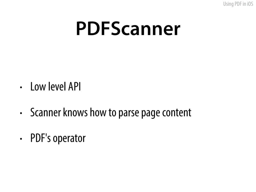 Using PDF in iOS PDFScanner • Low level API • S...