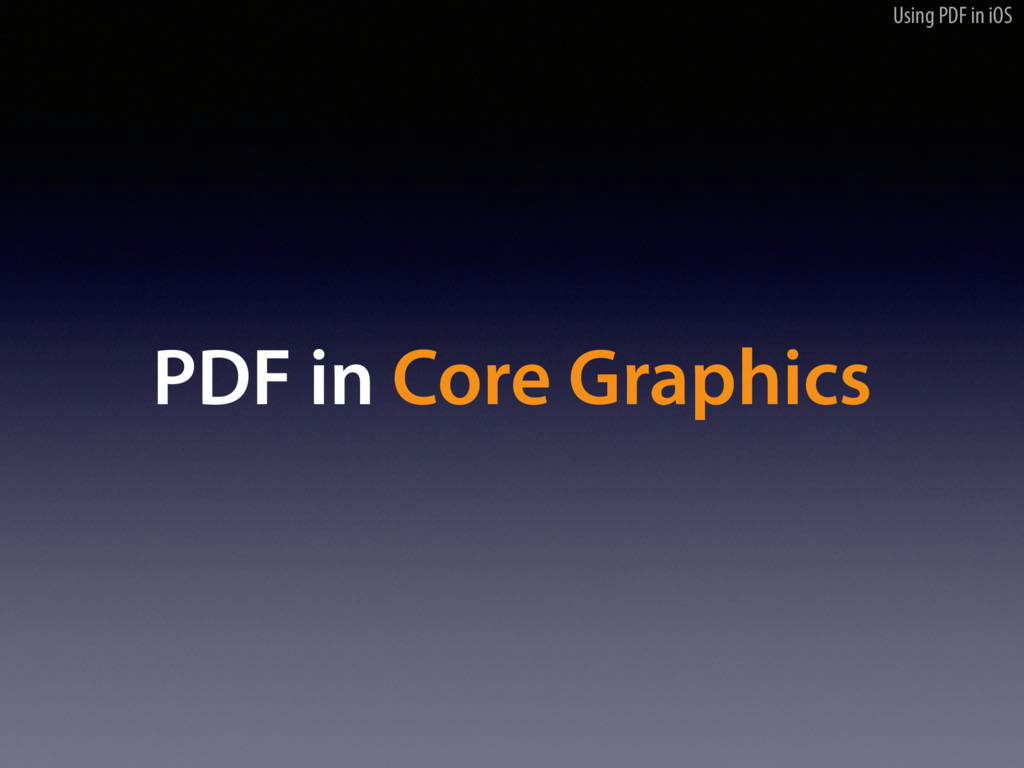 Using PDF in iOS PDF in Core Graphics