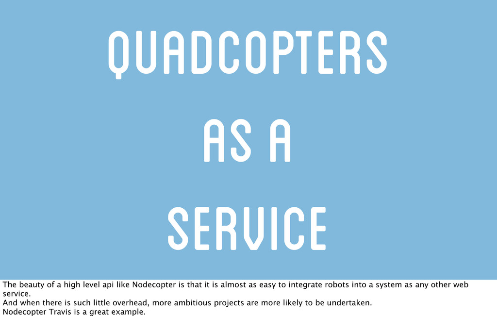 Quadcopters as a Service The beauty of a high l...