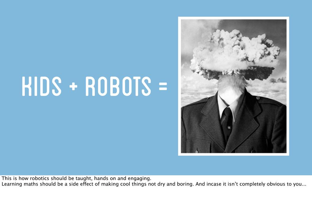 kids + robots = This is how robotics should be ...