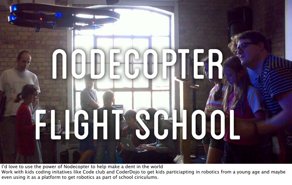 NodeCopter Flight school I'd love to use the po...