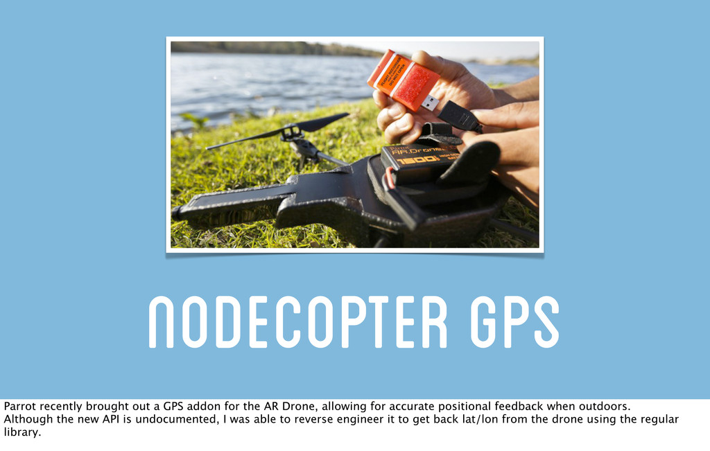Nodecopter GPS Parrot recently brought out a GP...