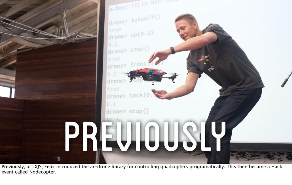 Previously Previously, at LXJS, Felix introduce...