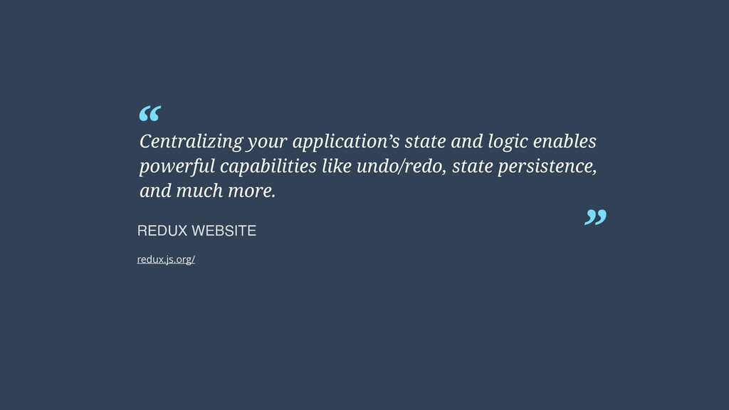 """ Centralizing your application's state and log..."