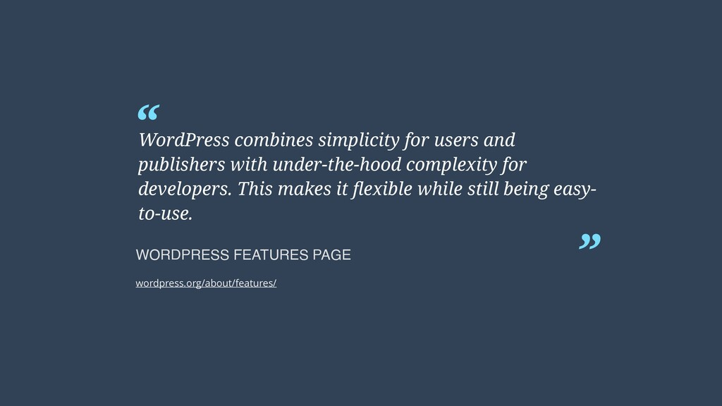 """ "" WordPress combines simplicity for users and..."