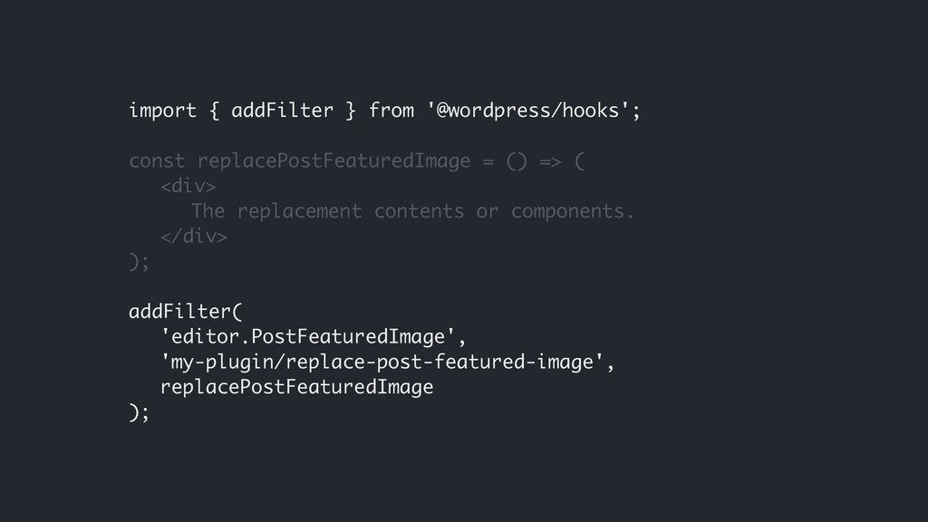 import { addFilter } from '@wordpress/hooks'; c...