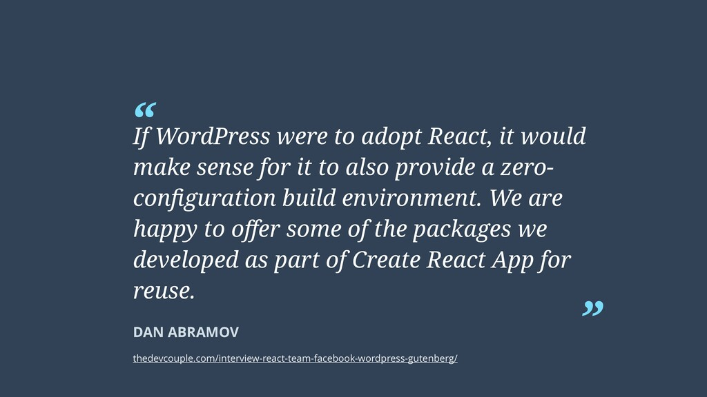 """ "" DAN ABRAMOV If WordPress were to adopt Reac..."