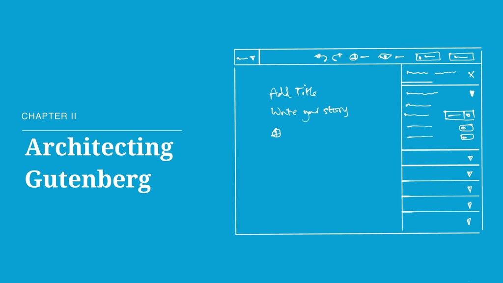 CHAPTER II Architecting Gutenberg