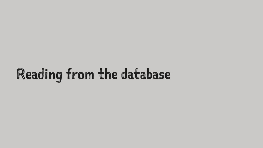 Reading from the database