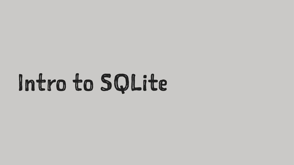 Intro to SQLite