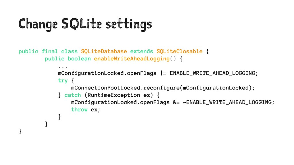 Change SQLite settings public final class SQLit...