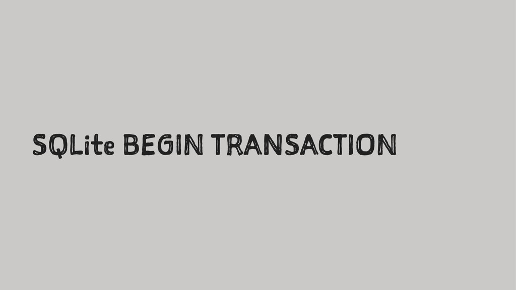 SQLite BEGIN TRANSACTION