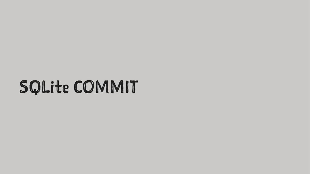 SQLite COMMIT