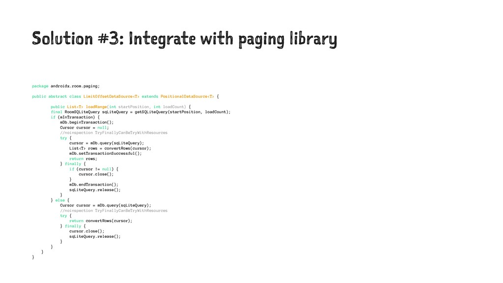Solution #3: Integrate with paging library pack...