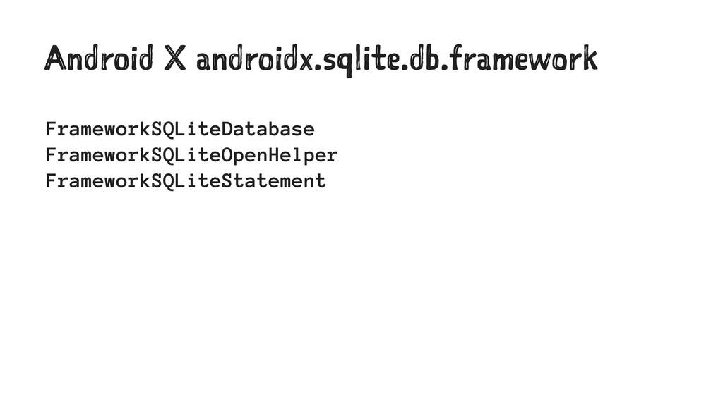 Android X androidx.sqlite.db.framework Framewor...