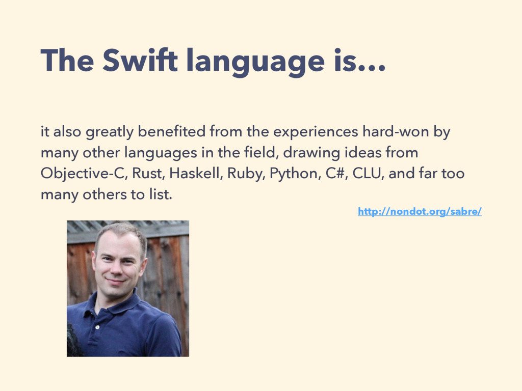 The Swift language is… it also greatly benefited...