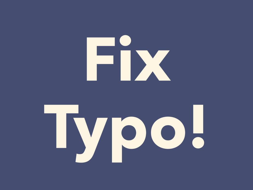 Fix Typo!