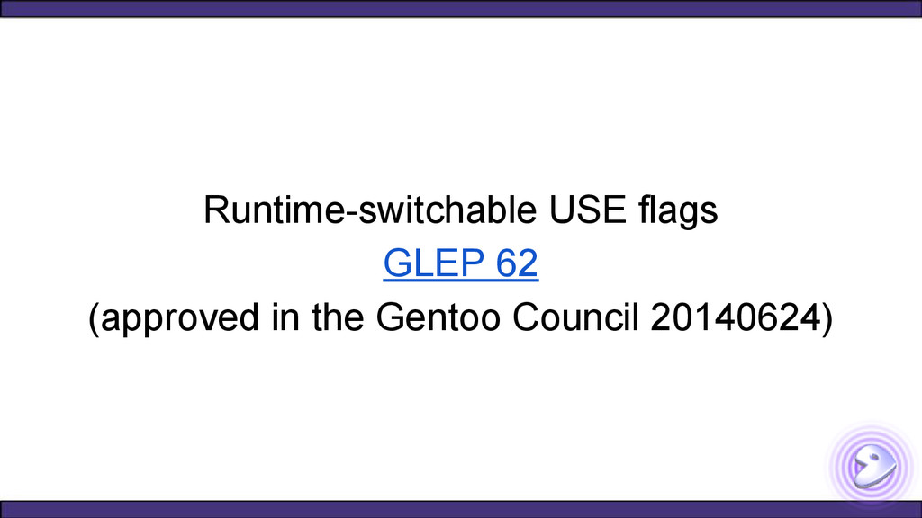 Runtime-switchable USE flags GLEP 62 (approved ...