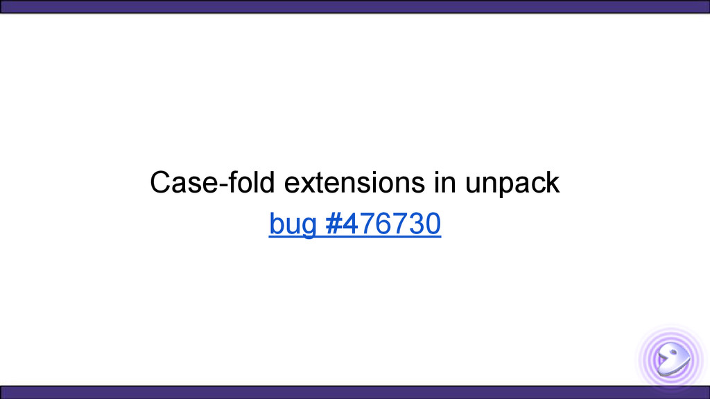Case-fold extensions in unpack bug #476730