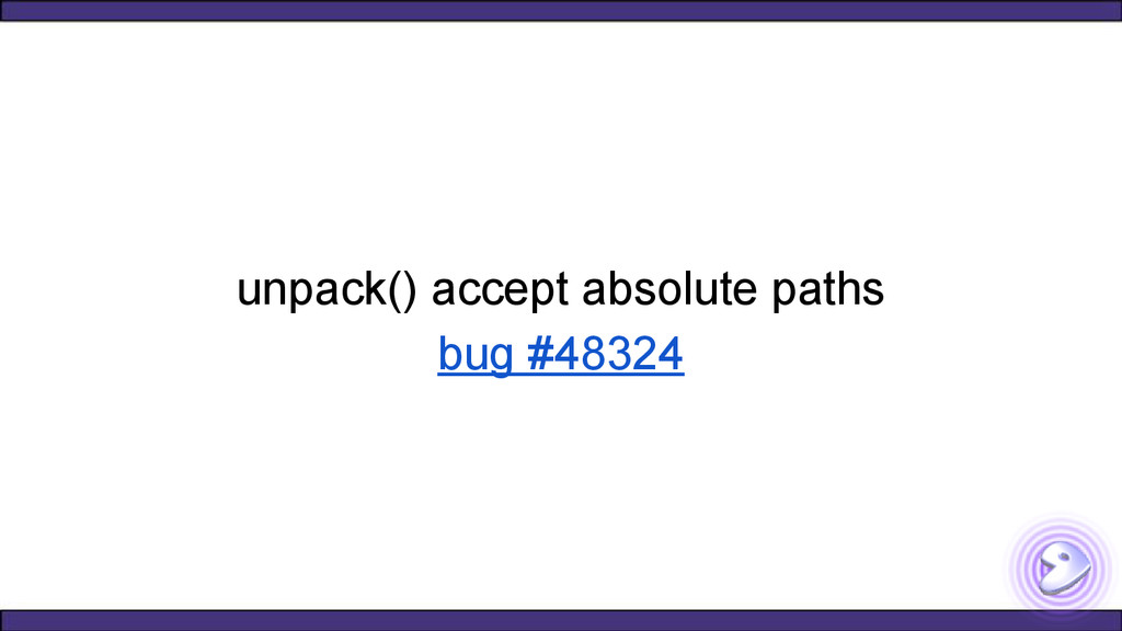 unpack() accept absolute paths bug #48324