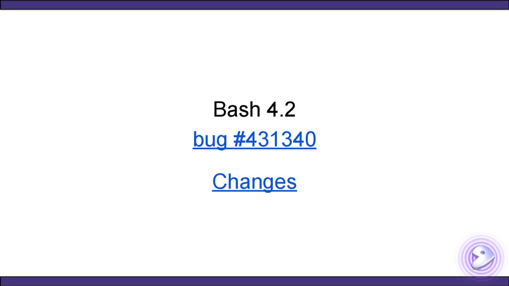 Bash 4.2 bug #431340 Changes
