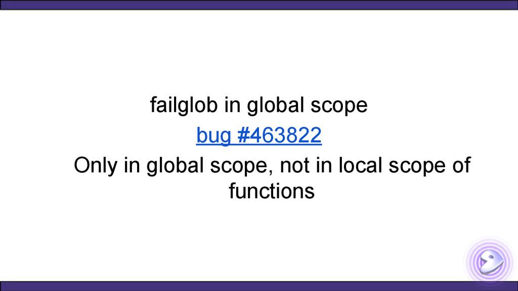 failglob in global scope bug #463822 Only in gl...