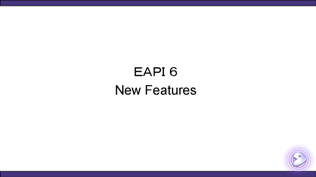 EAPI 6 New Features