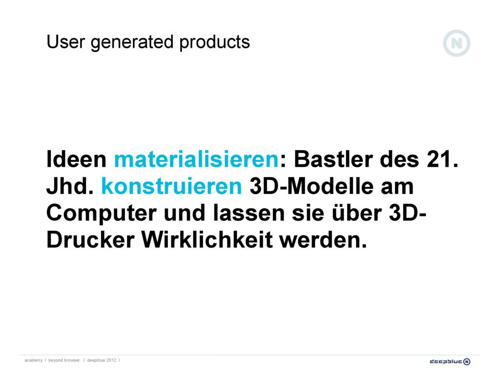 Ideen materialisieren: Bastler des 21. Jhd. kon...