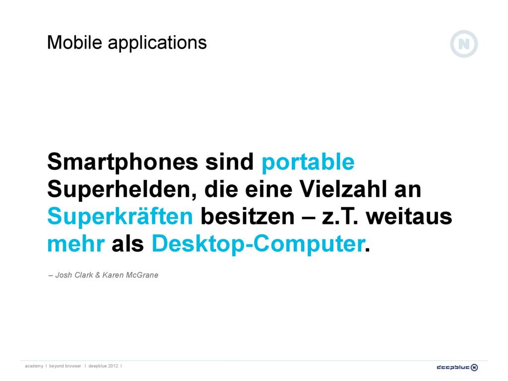 Smartphones sind portable Superhelden, die eine...