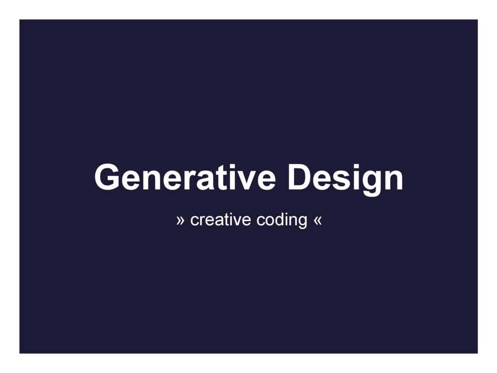 Generative Design » creative coding «