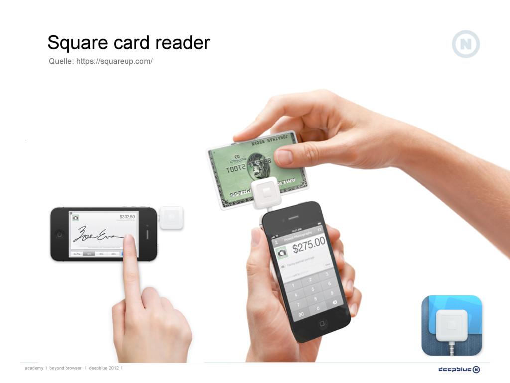 Square card reader Quelle: https://squareup.com...