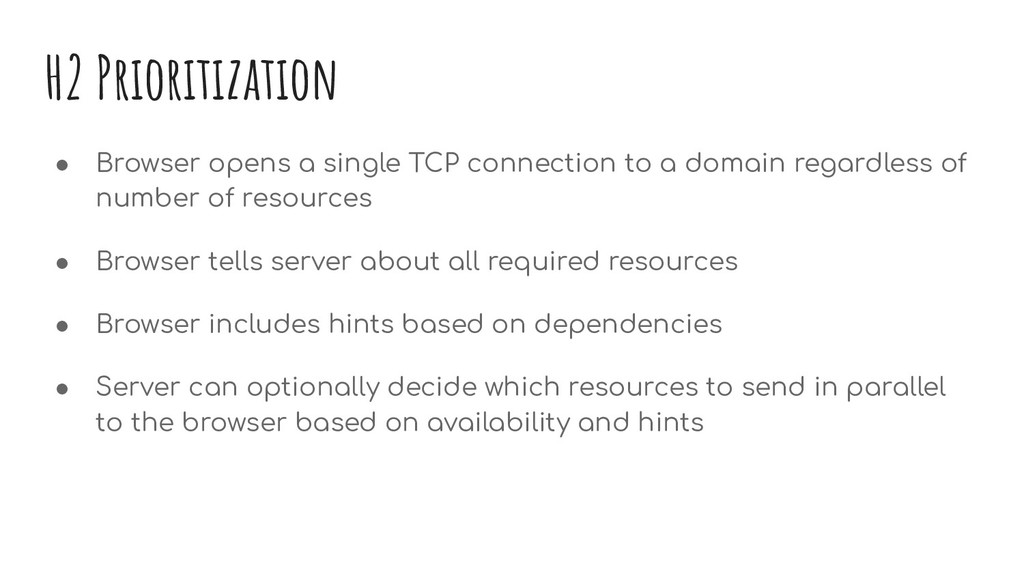 H2 Prioritization ● Browser opens a single TCP ...