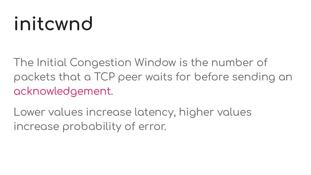 initcwnd The Initial Congestion Window is the n...