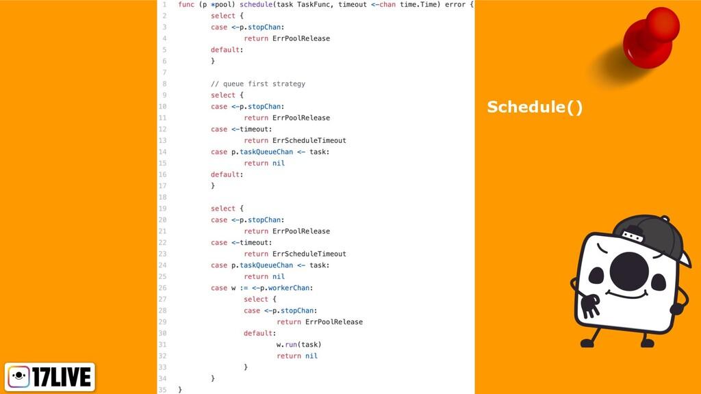 Schedule()