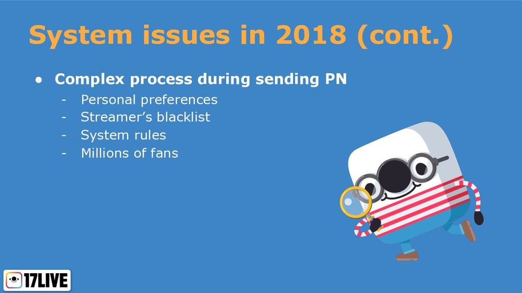 System issues in 2018 (cont.) ● Complex process...