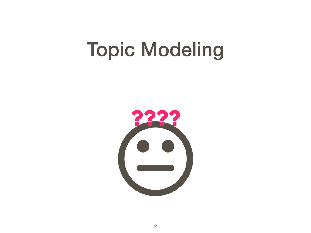 2 ???? Topic Modeling