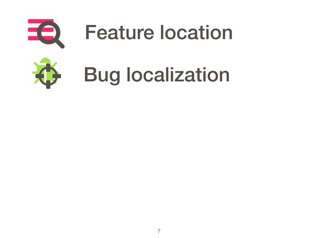 7 Feature location Bug localization