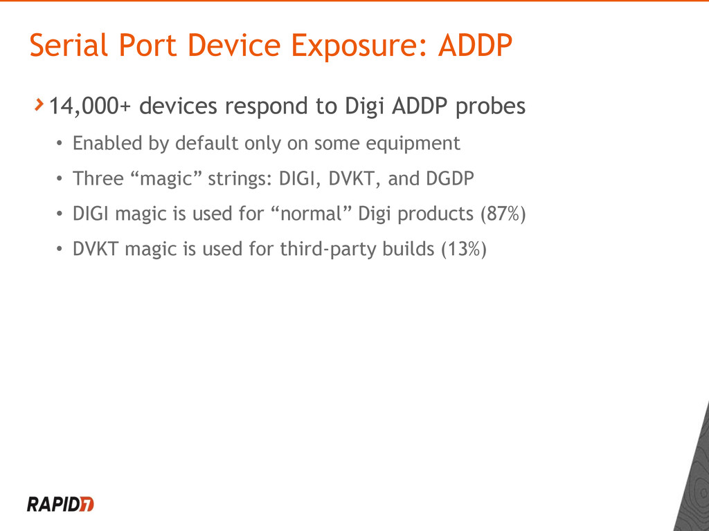 14,000+ devices respond to Digi ADDP probes • E...