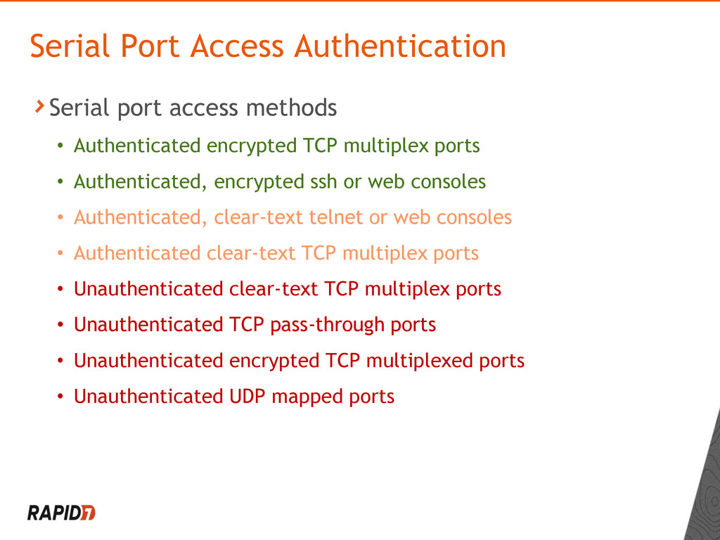 Serial port access methods • Authenticated encr...
