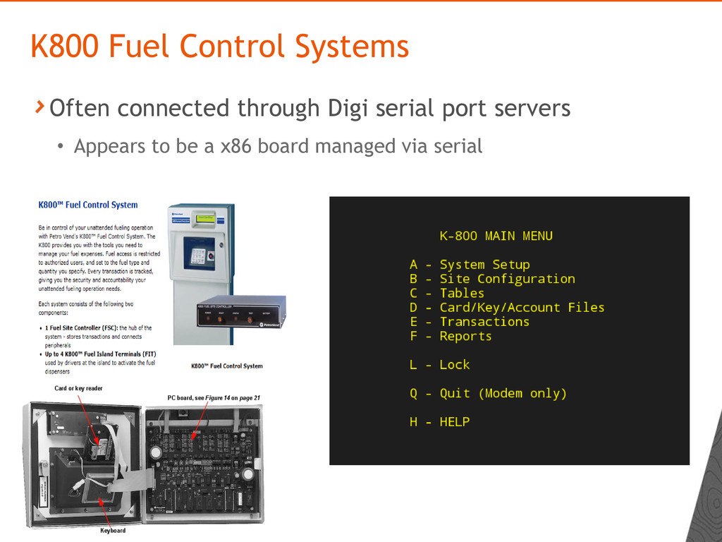 Often connected through Digi serial port server...