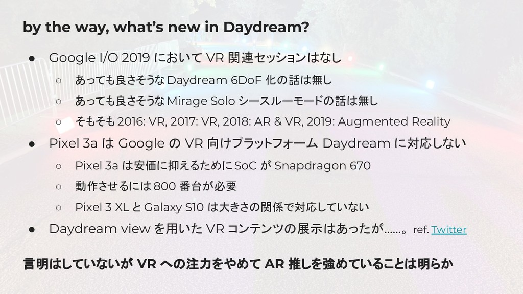 by the way, what's new in Daydream? ● Google I/...